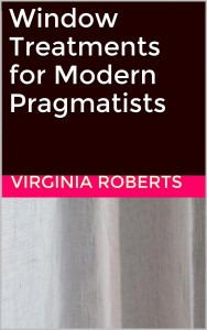 "The cover image for my ebook, ""Window Treatments for Modern Pragmatists"""